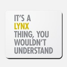 Its A Lynx Thing Mousepad