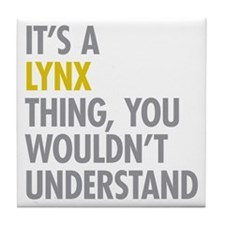 Its A Lynx Thing Tile Coaster