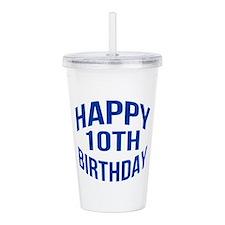 Happy 10th Birthday Acrylic Double-wall Tumbler