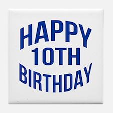 Happy 10th Birthday Tile Coaster