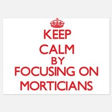 Keep Calm by focusing on Morticians Invitations