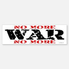 NO MORE WAR NO MORE Bumper Bumper Bumper Sticker