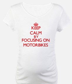 Keep Calm by focusing on Motorbi Shirt
