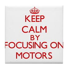 Keep Calm by focusing on Motors Tile Coaster