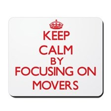 Keep Calm by focusing on Movers Mousepad