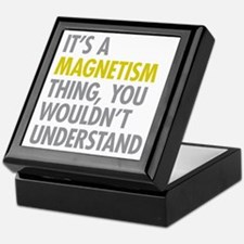 Its A Magnetism Thing Keepsake Box