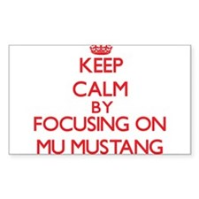 Keep Calm by focusing on Mu Mustang Decal