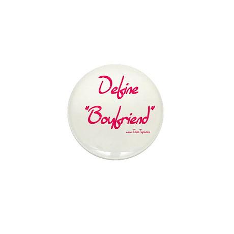 """Define """"Boyfriend"""" Mini Button"""