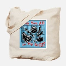 Why you all in my grill? Tote Bag