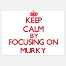 Keep Calm by focusing on Murky Invitations