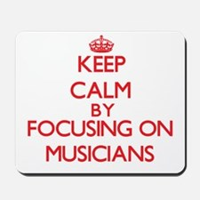 Keep Calm by focusing on Musicians Mousepad