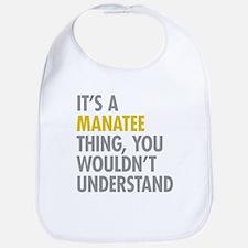 Its A Manatee Thing Bib