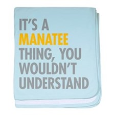 Its A Manatee Thing baby blanket