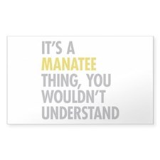 Its A Manatee Thing Decal