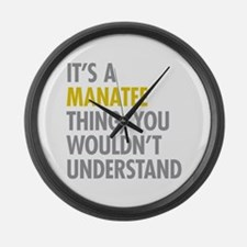 Its A Manatee Thing Large Wall Clock