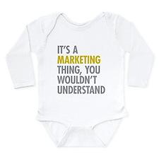 Marketing Thing Long Sleeve Infant Bodysuit