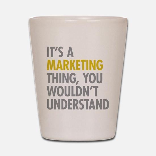 Marketing Thing Shot Glass