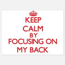 Keep Calm by focusing on My Back Invitations