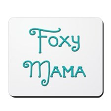 Foxy Mama 10 Mousepad