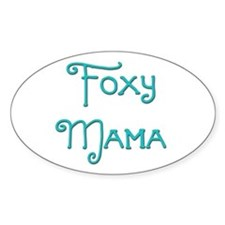 Foxy Mama 10 Oval Decal