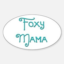 Foxy Mama 10 Oval Decal