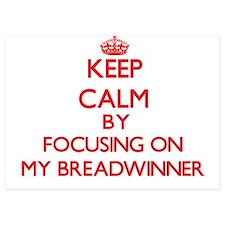 Keep Calm by focusing on My Breadwinne Invitations