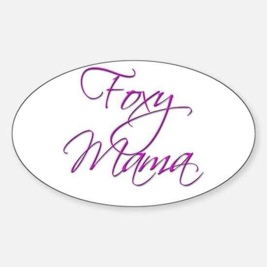 Foxy Mama 16 Oval Decal