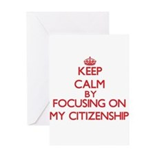 Keep Calm by focusing on My Citizen Greeting Cards