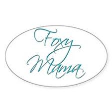 Foxy Mama 19 Oval Decal
