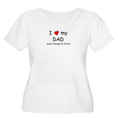 I love dad (fart humor) Women's Plus Size Scoop Ne