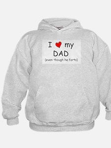 I love dad (fart humor) Hoodie