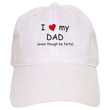 I love dad (fart humor) Baseball Cap