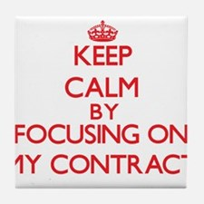 Keep Calm by focusing on My Contract Tile Coaster