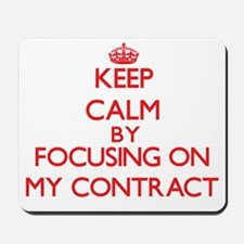 Keep Calm by focusing on My Contract Mousepad