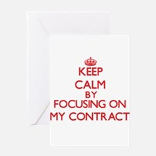 Keep Calm by focusing on My Contrac Greeting Cards