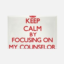 Keep Calm by focusing on My Counselor Magnets