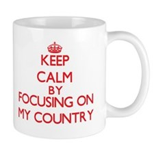Keep Calm by focusing on My Country Mugs