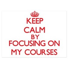 Keep Calm by focusing on My Courses Invitations