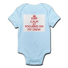 Keep Calm by focusing on My Crew Body Suit