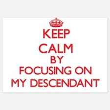 Keep Calm by focusing on My Descendant Invitations