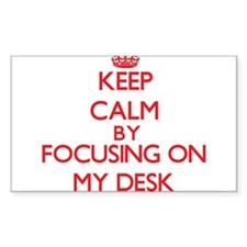 Keep Calm by focusing on My Desk Decal