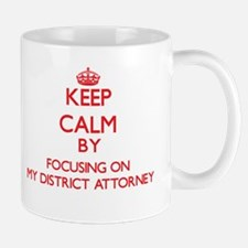 Keep Calm by focusing on My District Attorney Mugs