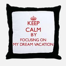 Keep Calm by focusing on My Dream Vac Throw Pillow