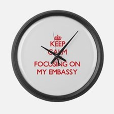 Keep Calm by focusing on MY EMBAS Large Wall Clock