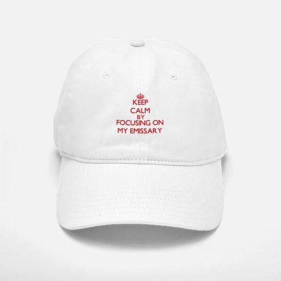 Keep Calm by focusing on MY EMISSARY Baseball Baseball Cap