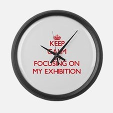 Keep Calm by focusing on MY EXHIB Large Wall Clock