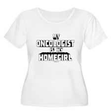 Oncologist Is My Homegirl Women's Plus Scoop T