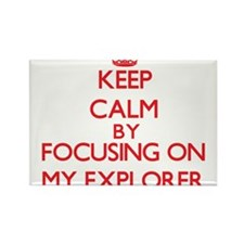 Keep Calm by focusing on MY EXPLORER Magnets