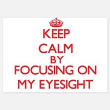 Keep Calm by focusing on MY EYESIGHT Invitations