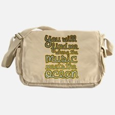 You Will Find Me Where The Music Mee Messenger Bag